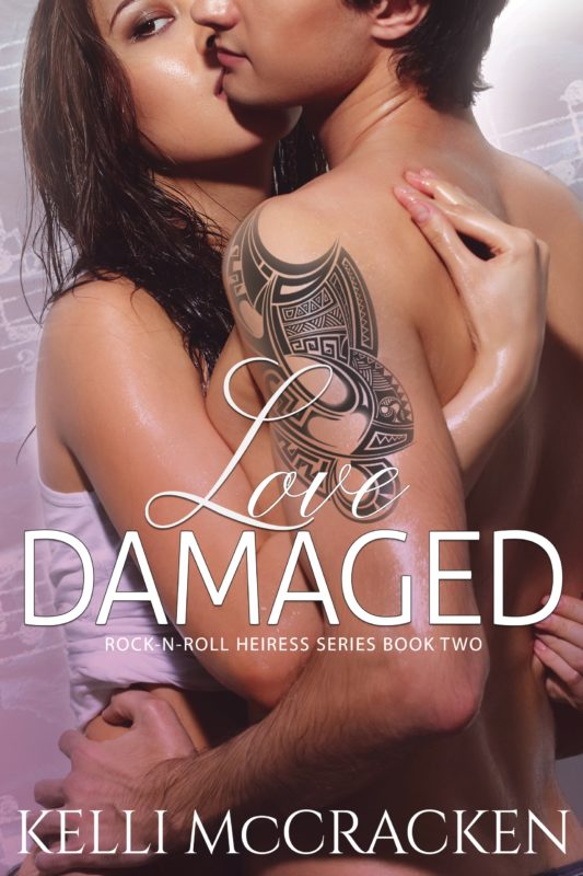 Love Damaged: Rock-N-Roll Heiress, Book 2