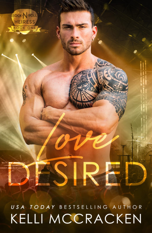 Love Desired: Rock-N-Roll Heiress, Book 1